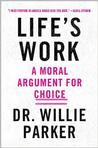 Life's Work: A Moral Argument for Choice Pre-Order Signed