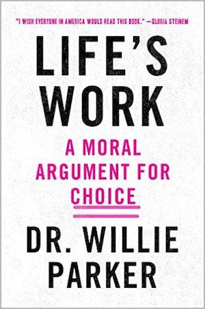 Life's Work: A Moral Argument for Choice Signed New Editions