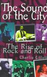 The Sound of the City: The Rise of Rock and Roll Rock