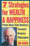 7 Strategies for Wealth & Happiness: Power Ideas from Americas Foremost Business