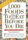 1,000 Foods To Eat Before You Die: A Food Lover's Life List Food Writing