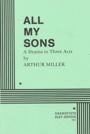 all my sons written by arthur All my sons: york notes advanced by arthur miller, 9781405861809, available at book depository with free delivery worldwide.