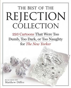The Best of the Rejection Collection, with New Yorker cartoonist Matthew Diffee, and many more!