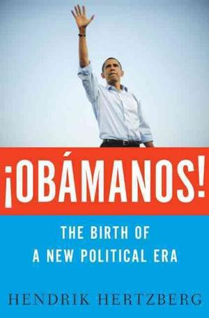 Obamanos!: the Birth of a New Political Era Lower Priced Than E-Books