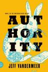 Authority (Southern Reach #2) Miguel S.