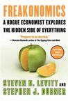 Freakonomics: A Rogue Economist Explores the Hidden Side of Everything Cale H.