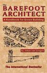The Barefoot Architect: A Handbook for Green Building Green