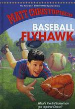 Baseball Flyhawk (The New Matt Christopher Sports Library)