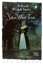 A Break with Charity: A Story About the Salem Witch Trials Young Adult - Historical Fiction