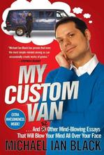 My Custom Van ...and 52 Other Mind- Blowing Essays That Will Blow Your Mind All Over Your Face Humor