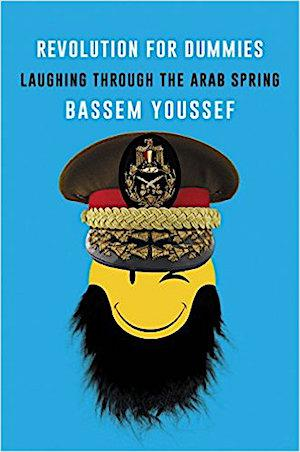 Revolution for Dummies: Laughing Through the Arab Spring Pre-Order Signed