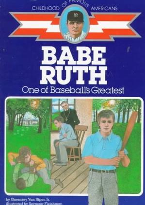 Babe Ruth: One of Baseball's Greatest (Childhood of Famous ...