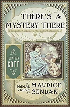 There's a Mystery There: The Primal Vision of Maurice Sendak New Arrivals