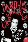 Dandy in the Underworld: An Unauthorized Autobiography Cale H.