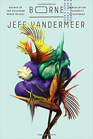 Borne: A Novel Fiction
