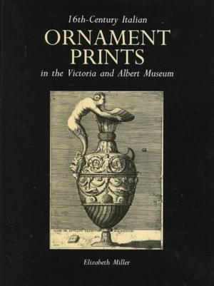 16th-Century Italian Ornament Prints In the Victoria and Albert Museum Prints & Drawing