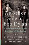 Another Side of Bob Dylan: A Personal History on the Road and off the Tracks Jus