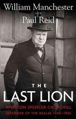 The Last Lion: Winston Spencer Churchill Defender of the Realm, 1940-1965 New Arrivals in Books