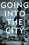 Going into the City: Portrait of a Critic as a Young Man Signed New Editions