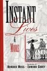 Instant Lives & More