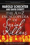 A-Z Encyclopedia of Serial Killers Crime
