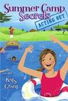 Acting Out (Summer Camp Secrets: Book 2) Age 9-12 Years