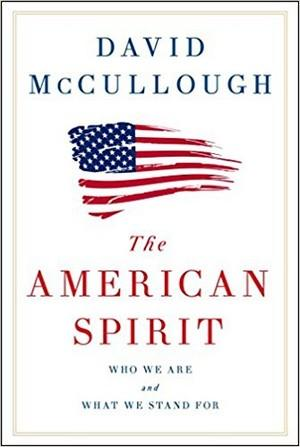 The American Spirit: Who We Are and What We Stand For New Arrivals