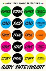 Gary Shteyngart, Super Sad True Love Story