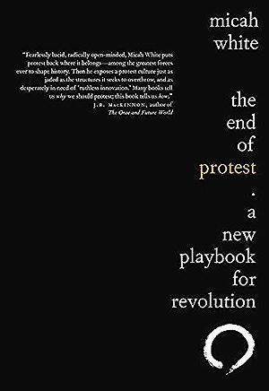 The End of Protest: A New Playbook for Revolution Political Science