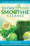 10-Day Green Smoothie Cleanse: Lose Up to 15 Pounds in 10 Days! Diet & Nutrition