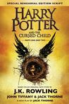 Harry Potter and the Cursed Child: Parts 1 and 2 (Special Rehearsal Edition Scri