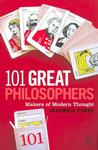 101 Great Philosophers: Makers of Modern Thought Philosophy